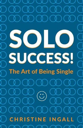 Solo Success: You CAN do things on your own (Paperback)