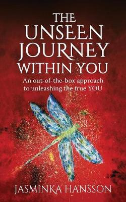 The Unseen Journey Within You: An out-of-the-box approach to unleashing the true YOU (Paperback)