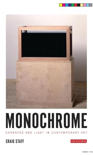 Monochrome: Darkness and Light in Contemporary Art (Paperback)