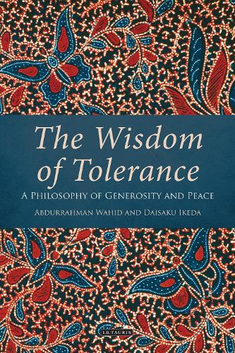 The Wisdom of Tolerance: A Philosophy of Generosity and Peace (Hardback)