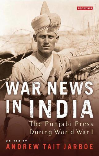 War News in India: The Punjabi Press During World War I (Hardback)