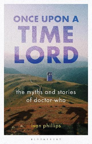 Once Upon a Time Lord: The Myths and Stories of Doctor Who - Who Watching (Paperback)