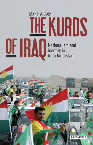 The Kurds of Iraq: Nationalism and Identity in Iraqi Kurdistan (Paperback)