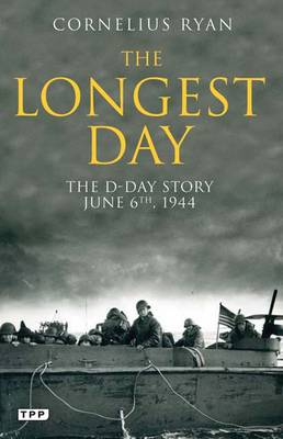 The Longest Day: The D-Day Story, June 6th, 1944 (Paperback)