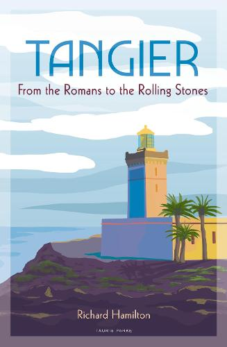 Tangier: From the Romans to the Rolling Stones (Hardback)