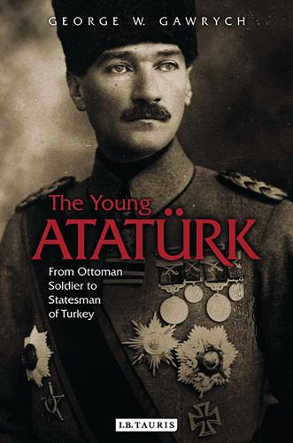 The Young Ataturk: From Ottoman Soldier to Statesman of Turkey (Paperback)