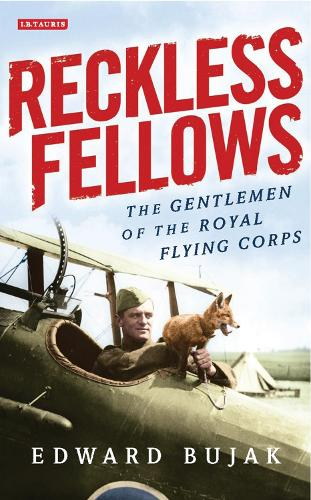 Reckless Fellows: The Gentlemen of the Royal Flying Corps (Hardback)