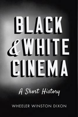 Black & White Cinema: A Short History (Paperback)
