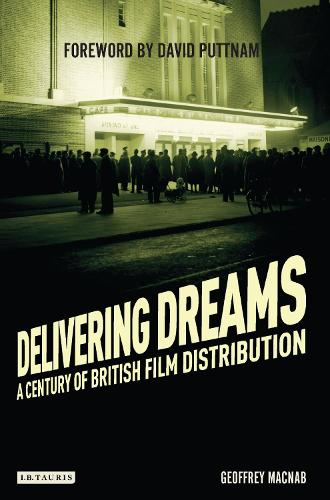 Delivering Dreams: A Century of British Film Distribution (Paperback)