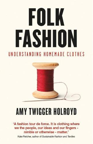 Folk Fashion: Understanding Homemade Clothes (Paperback)