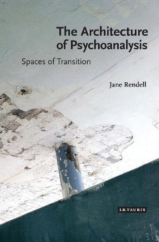 The Architecture of Psychoanalysis: Spaces of Transition (Paperback)