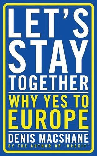 Let's Stay Together: Why Yes to Europe (Paperback)