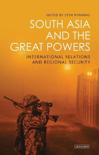 South Asia and the Great Powers: International Relations and Regional Security - Lib of International Relations (Hardback)