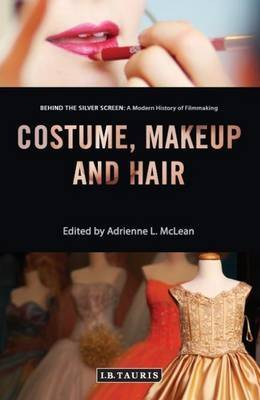 Costume, Makeup and Hair - Behind the Silver Screen (Hardback)