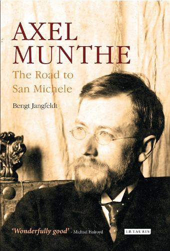 Axel Munthe: The Road to San Michele (Paperback)