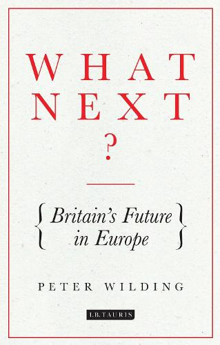What Next?: Britain's Future in Europe (Paperback)
