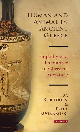 Human and Animal in Ancient Greece: Empathy and Encounter in Classical Literature - Library of Classical Studies (Hardback)