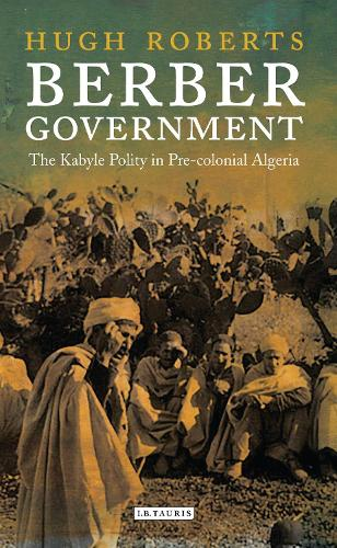 Berber Government: The Kabyle Polity in Pre-Colonial Algeria (Paperback)
