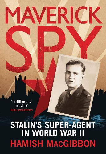 Maverick Spy: Stalin's Super-Agent in World War II (Hardback)