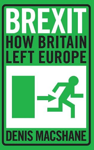 Brexit: How Britain Left Europe (Paperback)