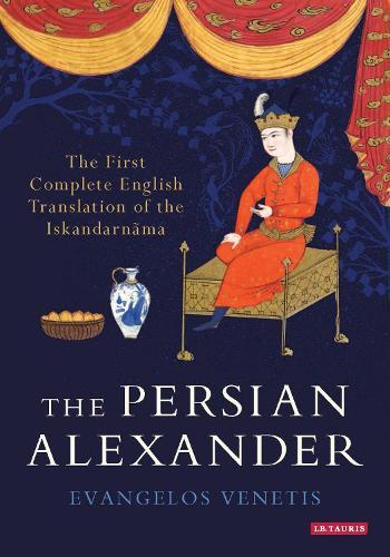 The Persian Alexander: The First Complete English Translation of the Iskandarnama (Hardback)