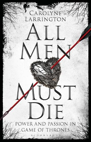 All Men Must Die: Lethal Love and Fatal Attraction in Game of Thrones (Paperback)
