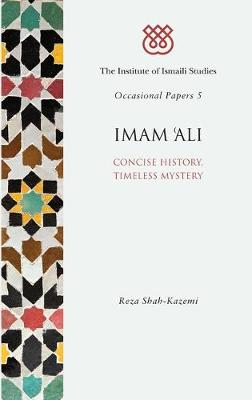 Imam 'Ali: Concise History, Timeless Mystery - I.I.S. Occasional Papers (Paperback)