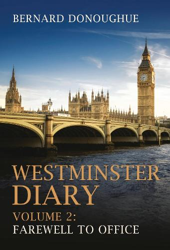 Westminster Diary: Volume 2: Farewell to Office (Hardback)