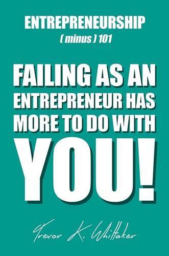 Entrepreneurship (Minus) 101 (Hardback)