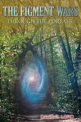 The Figment Wars: Through the Portals (Hardback)