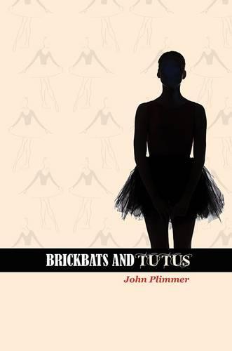 Brickbats and Tutus (Hardback)