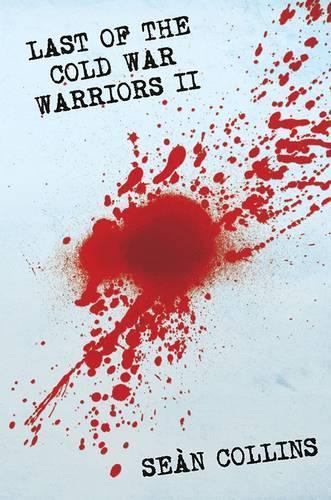 Last of the Cold War Warriors II: Volume II (Hardback)