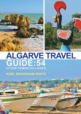 Algarve Travel Guide: 54 Cities/Towns/Villages (Paperback)