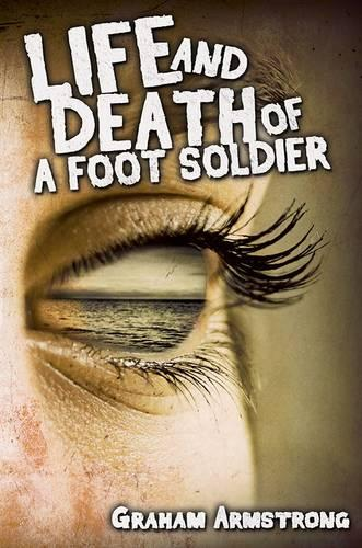 Life and Death of a Foot Soldier (Paperback)