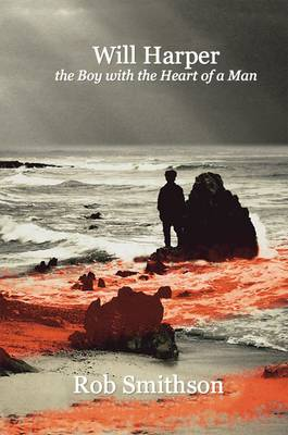 Will Harper the Boy with the Heart of a Man (Paperback)