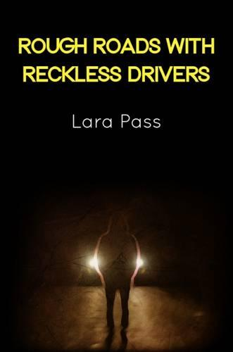 Rough Roads with Reckless Drivers (Paperback)