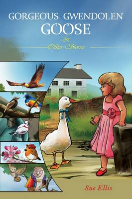Gorgeous Gwendolen Goose and Other Stories (Paperback)