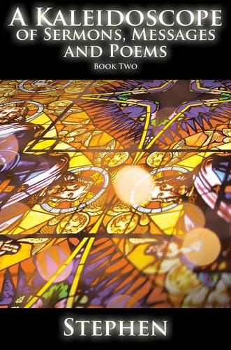A Kaleidoscope of Sermons, Messages and Poems: Book 2 (Paperback)