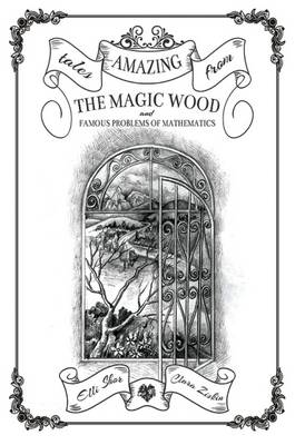 Amazing Tales from the Magic Wood and Famous Problems of Mathematics (Paperback)