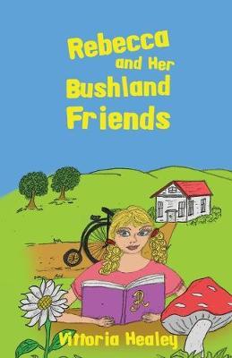Rebecca and Her Bushland Friends (Paperback)