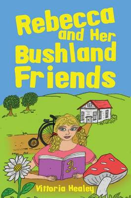 Rebecca and Her Bushland Friends (Hardback)