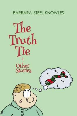 The Truth Tie and Other Stories (Hardback)
