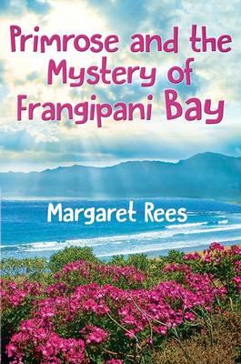 Primrose and the Mystery of Frangipani Bay (Hardback)