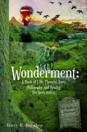 Wonderment: A Book of Life, Thought, Love, Philosophy and Reality (but Mostly Reality) (Paperback)