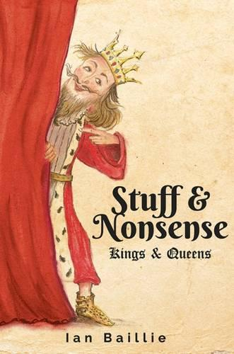 Stuff and Nonsense!.. (Kings and Queens) (Hardback)