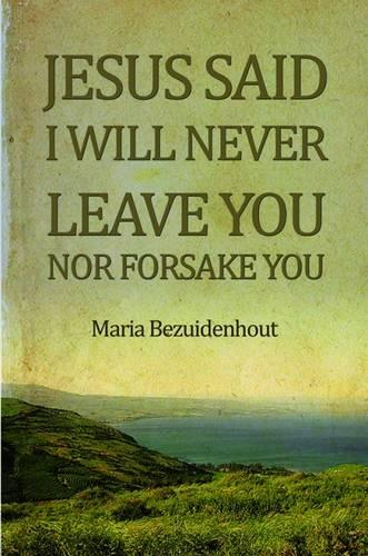 Jesus Said: I Will Never Leave You nor Forsake You (Paperback)