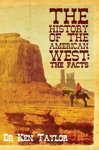 The History of the American West: The Facts (Paperback)