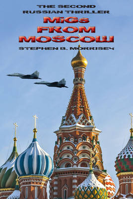 Migs from Moscow: The Second Russian Thriller (Paperback)