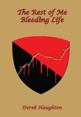The Rest of Me Bleeding Life (Paperback)