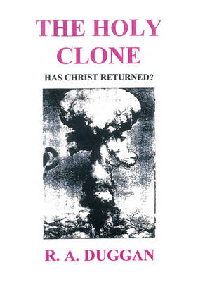 The Holy Clone: Has Christ Returned? (Paperback)